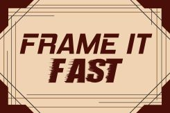 Frame It Fast
