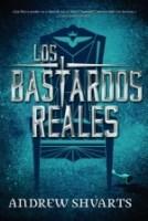 Los bastardos reales (primera parte de la saga) Andrew Shvarts