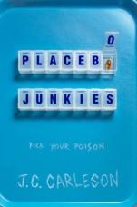 Placebo Junkies J. C. Carleson