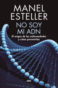 No soy mi ADN Manel Esteller