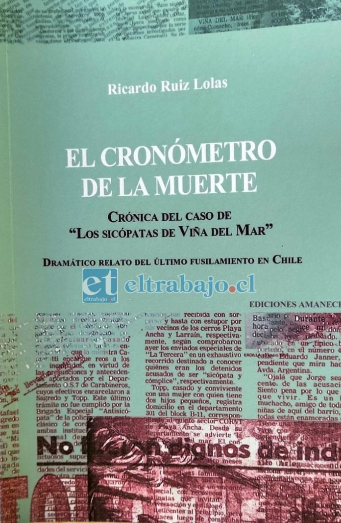 YA A LA VENTA.- Muchos años de trabajo periodístico es el que está condensado en el libro El Cronómetro de la Muerte, escrito por el periodista Ricardo Ruiz Lolas. Su valor es de $10.000.