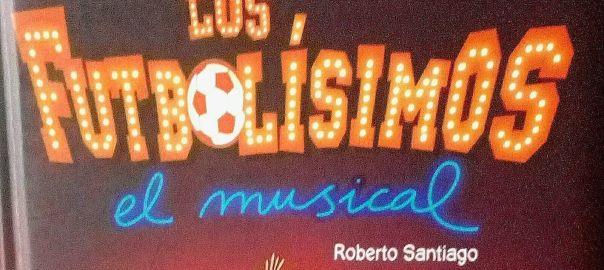 Los futbolísimos el musical