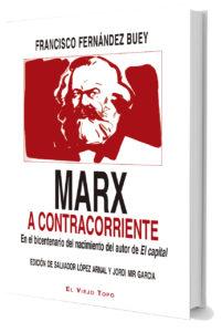 Marx a contracorriente. En el bicentenario del nacimiento del autor de El capital