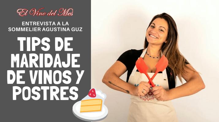 El Vino del Mes Entrevista a Agustina Guz Sommelier de Bake Off Tips Maridaje Vinos y Postres