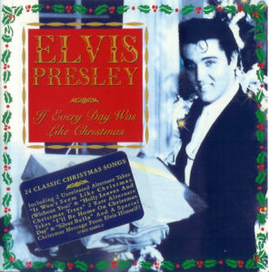 Image result for elvis If Everyday Was Like Christmas 1994