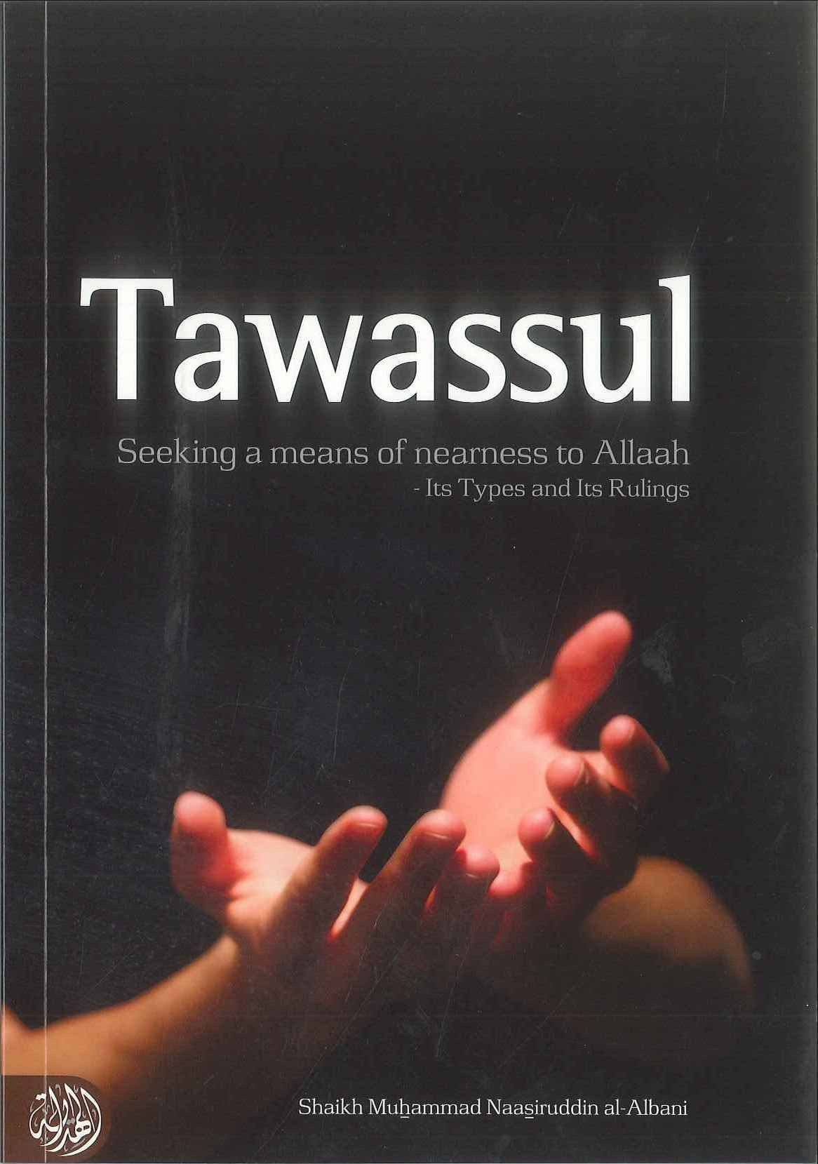The Islamic Ruling on Tawassul - EMAANLIBRARY COM      السلف
