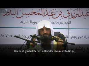 Missing Out On The Good Shaykh Abdur Razzaaq Ibn Abdul Muhsin Al Badr