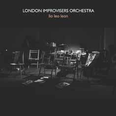 LONDON IMPROVISERS ORCHESTRA - LIO LEO LEON