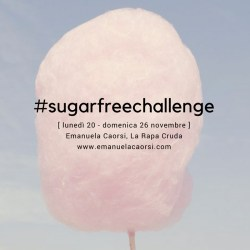#SUGARFREECHALLENGE 20-26 NOVEMBRE: ARE YOU READY?