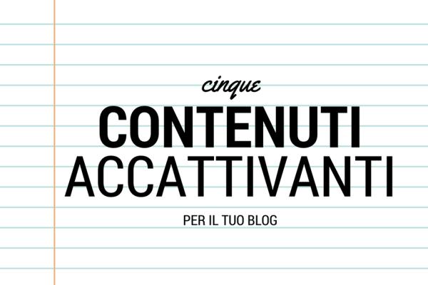 contenuti accattivanti blog
