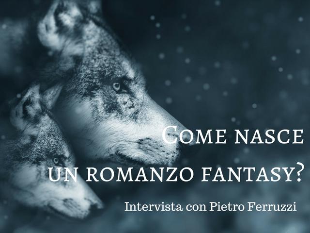 come nasce un romanzo fantasy