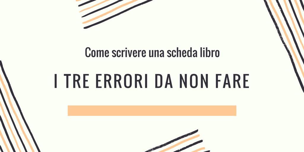 Come scrivere una scheda libro: i 3 errori da non fare