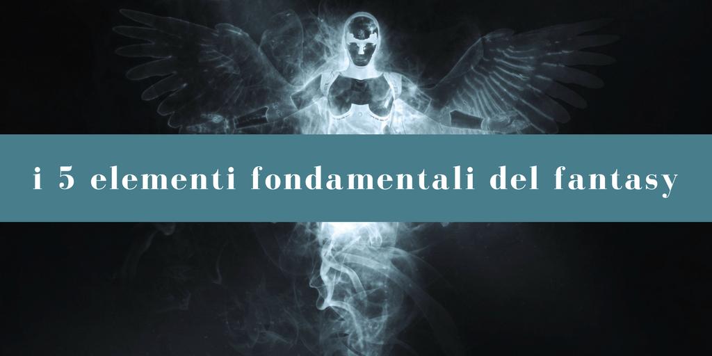 elementi fondamentali del fantasy