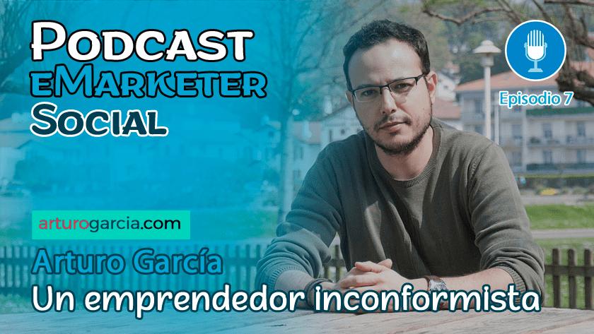 Arturo García emprendedor inconformista