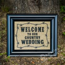 Welcome To Our Country Wedding – Barbwire Design