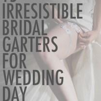 15 Irresistible Bridal Garters For Wedding Day
