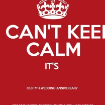 I Can't Keep Calm It's Our 7th Wedding Anniversary Great 7 Loving