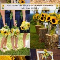 40 Super Cool Ideas To Incorporate Sunflowers To Your Wedding