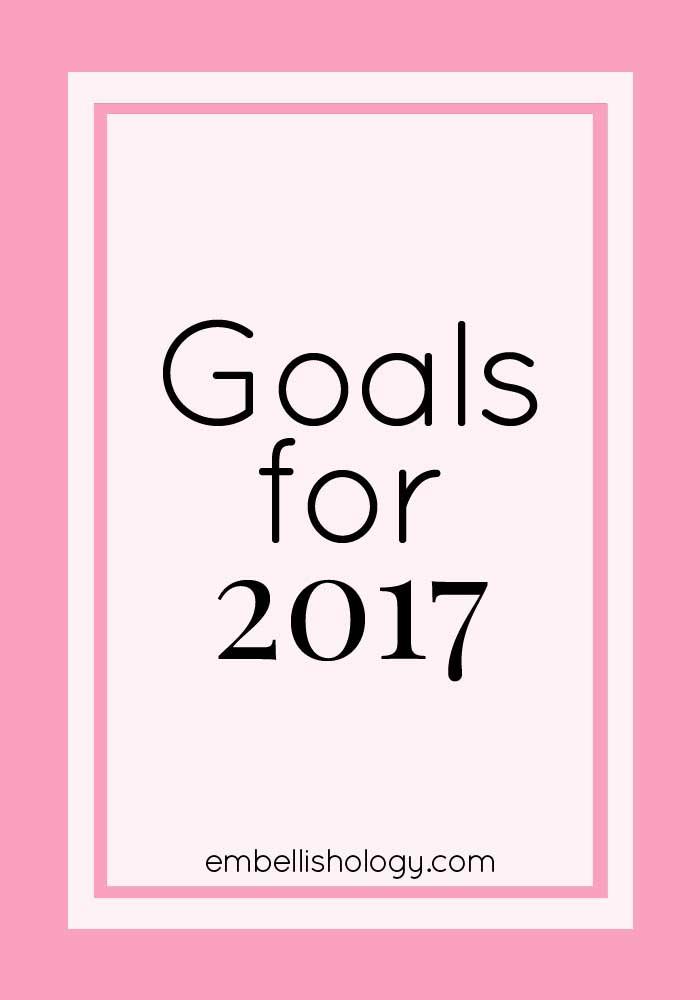 2017 Goals for embellish*ology