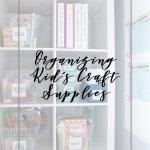 Organizing Kids' Craft Supplies