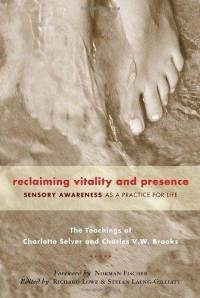 reclaiming-vitality-presence-sensory-awareness-as-practice-for-charles-brooks-paperback-cover-art