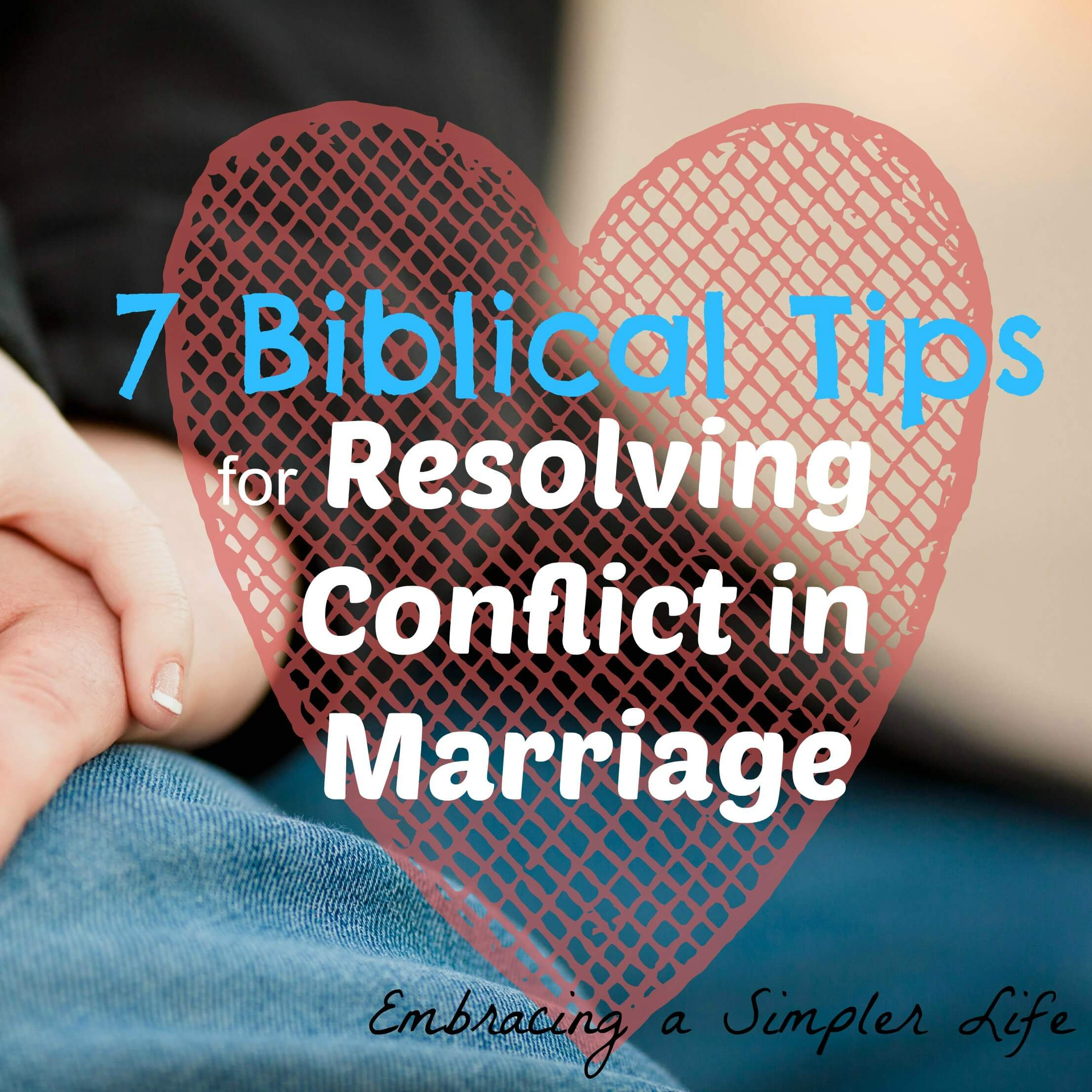For Wives 7 Biblical Tips For Resolving Conflict In