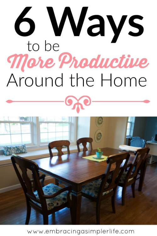 6 ways to be more productive around the home