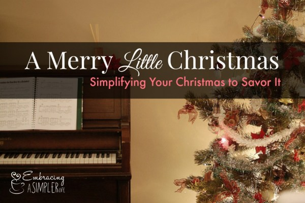 a merry little christmas_simplifying your christms to savor it