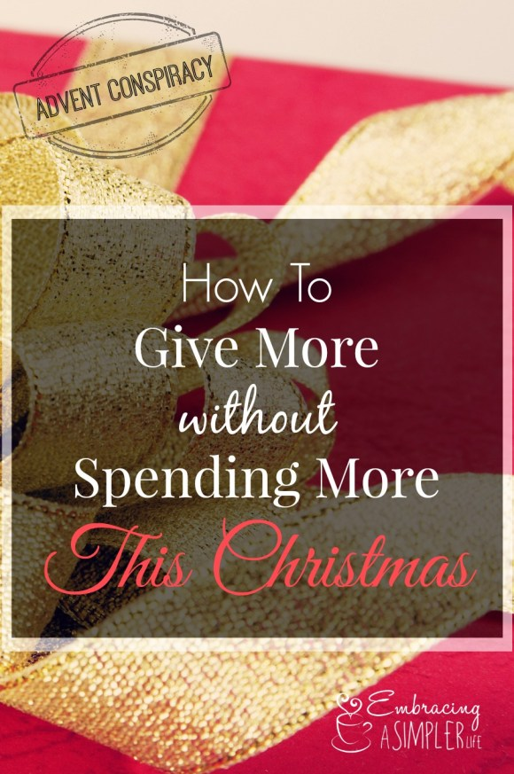 how to give more without spending more the Christmas