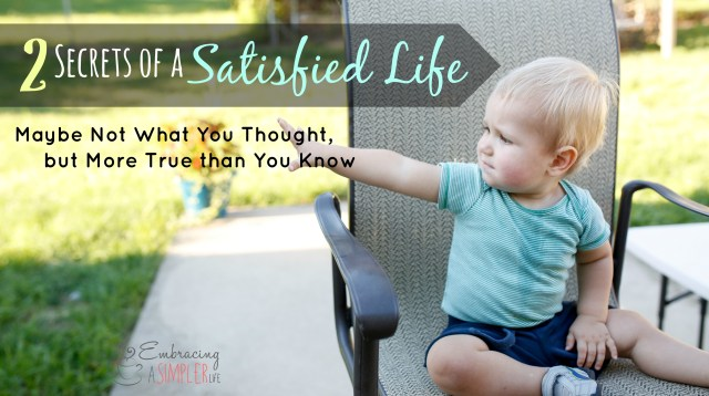 2 secrets of a satisfied life