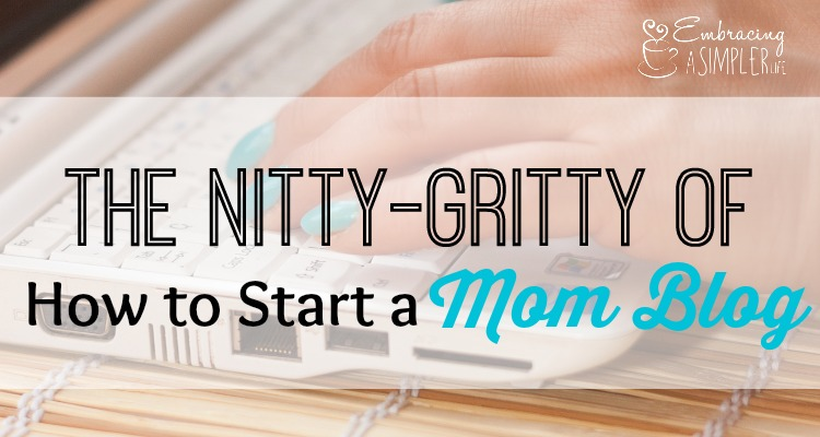 the nitty-gritty of how to start a mom blog