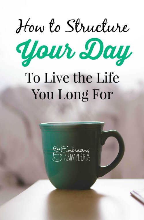 how to structure your day to live the life you long for SMALL