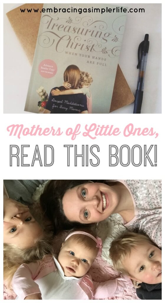 mothers of little ones, read this book-- Treasuring Christ when Your Hands are Full