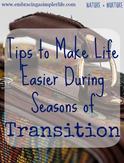 Tips to Make Life Easier During Seasons of Transition