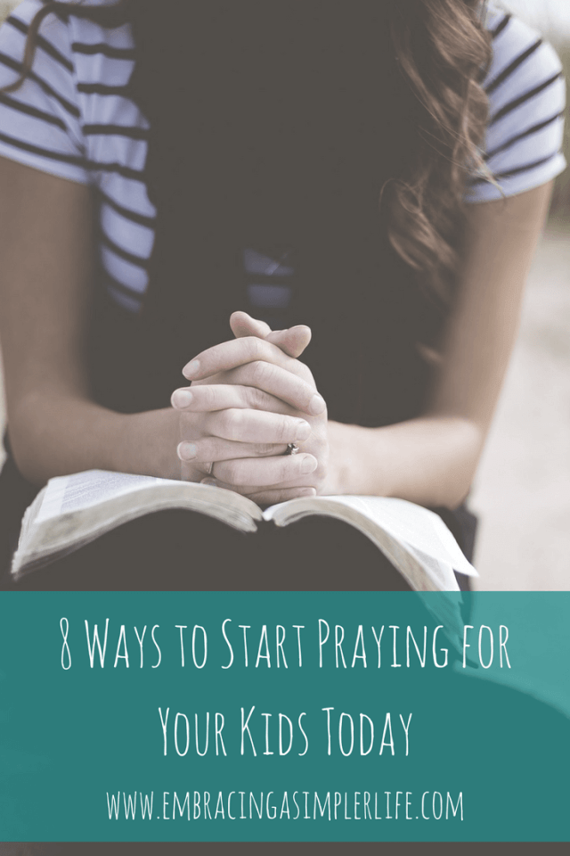 8 Ways to Start Praying for Your Kids Today - Embracing a Simpler Life