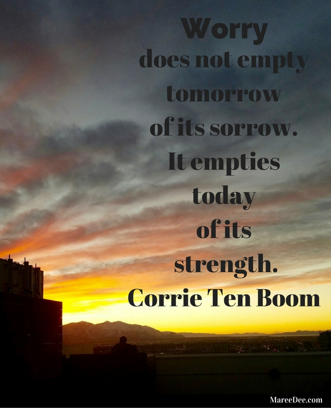 Don't Let Worry Empty Today Of Its Strength