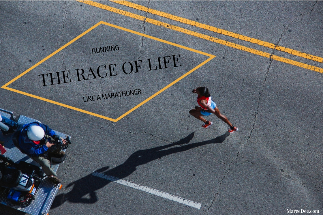 Running The Race Of Life Like A Marathoner