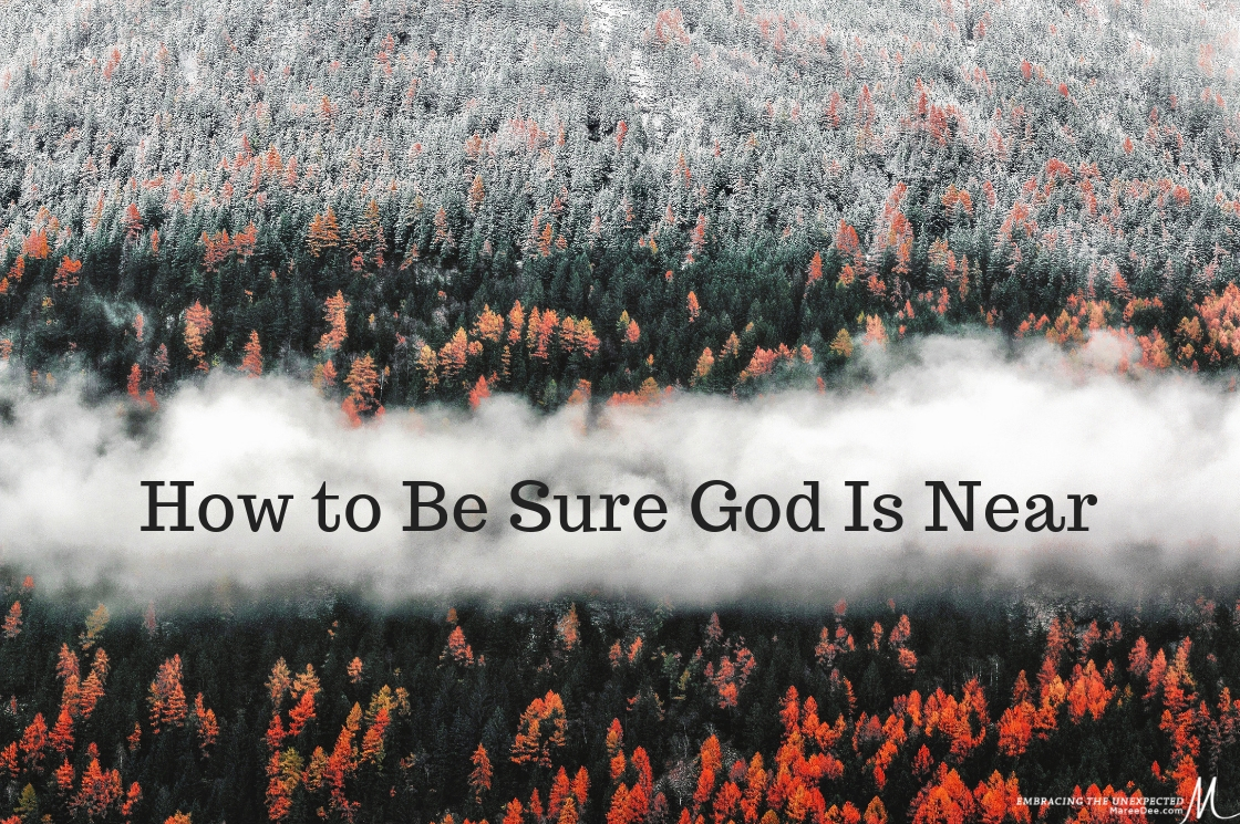 How to Be Sure God Is Near