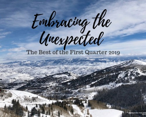 """Find out what sparked interest on the Blog at """"Embracing the Unexpected"""" for the first quarter of 2019. Discover the top viewed posts and more."""
