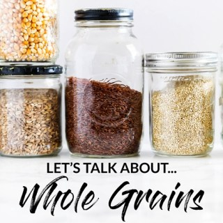 Let's Talk About Whole Grains