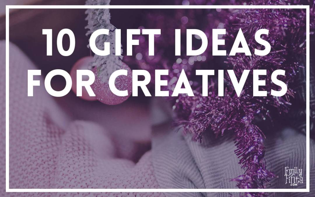 10 Gift Ideas for Creatives