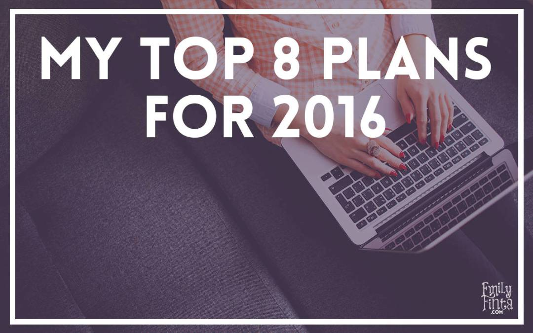 My Top 8 Plans For 2016