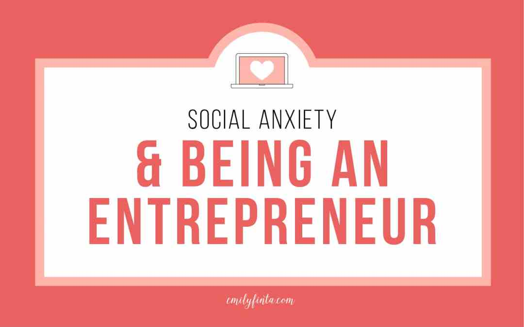 Social Anxiety & Being an Entrepreneur