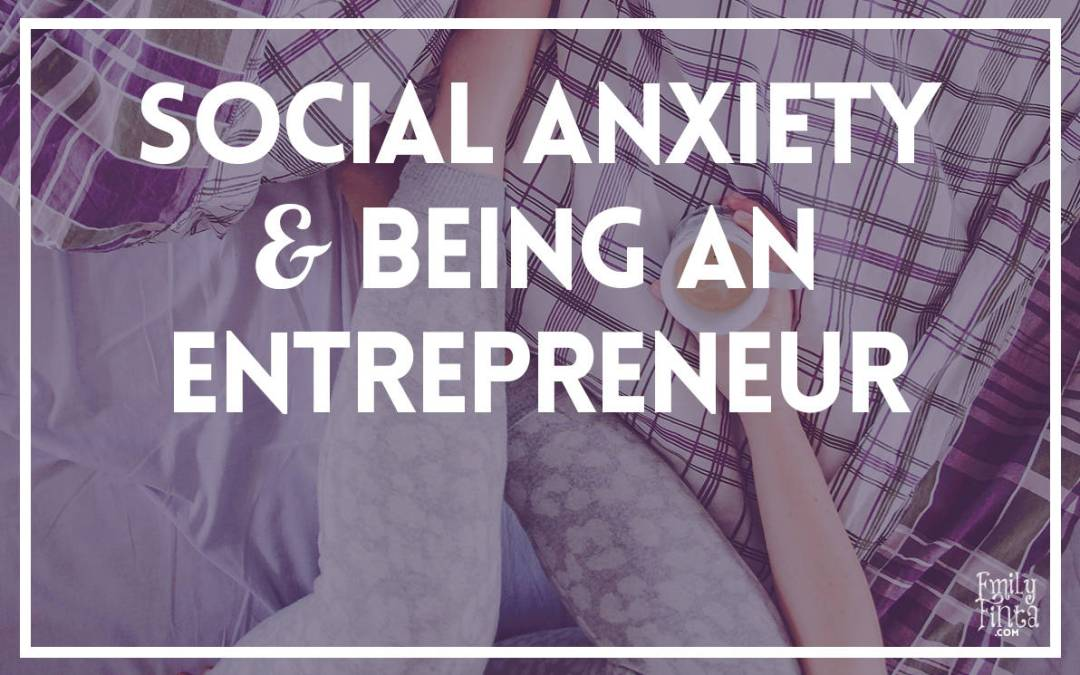 Social Anxiety & Being an Entrepreneur