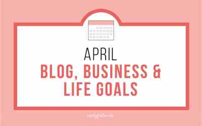 April Goals: Blog, Biz & Life