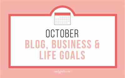 October Goals: Blog, Business & Life