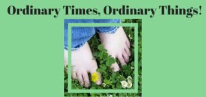 Ordinary Times, Ordinary Things!
