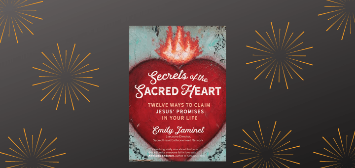 The Secrets of the Sacred Heart: My Latest Book!