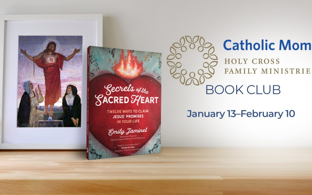Join me for this Five Week Study on Secrets of the Sacred Heart