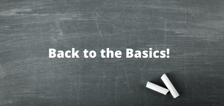 Back to School Back to the Basics…